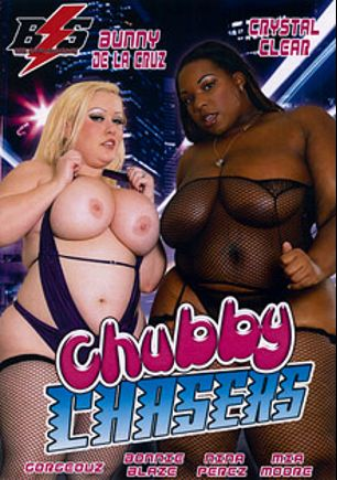 Chubby Chasers, starring Bunny De La Cruz, Crystal Clear, Nina Perez, Gorgeouz, Mia Moore and Bonnie Blaze, produced by Black Storm Pictures.