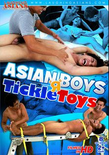 Asian Boys R Tickle Toys, starring Ronny (m), Willy, Javi, Jesse (m), Cyrus, Diego, Carlo and Hermis, produced by Laughing Asians, CJXXX and Gay Asian Twinkz.