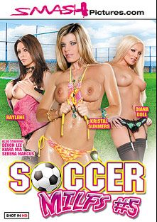 Soccer MILFs 5, starring Diana Doll, Raylene, Kristal Summers, Kiara Mia, Devon Lee and Serena Marcus, produced by Smash Pictures.