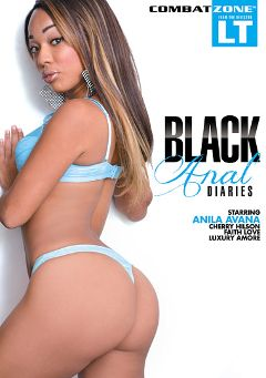 "Adult entertainment movie ""Black Anal Diaries"" starring Anila Avana, Faith Love & Cherry Hilson. Produced by Combat Zone."