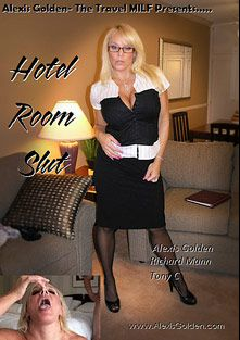 Hotel Room Slut, starring Alexis Golden, Richard Mann and Tony C., produced by Alexis Golden Productions.
