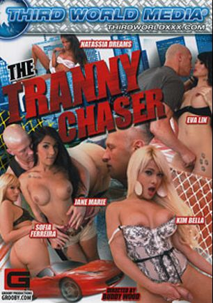 The Tranny Chaser, starring Kim Bella, Sofia Ferreira, Jane Marie, Eva Lin, Natassia Dreams and Christian XXX, produced by Third World Media and Grooby Productions.
