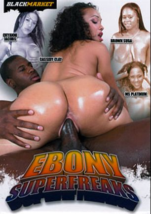Ebony Super Freaks, starring Ms. Platinum, Cassidy Clay, Chyanne Jacobs and Brown Sugar, produced by Black Market Entertainment.