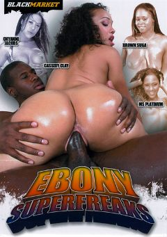 "Adult entertainment movie ""Ebony Super Freaks"" starring Ms. Platinum, Cassidy Clay & Chyanne Jacobs. Produced by Black Market Entertainment."