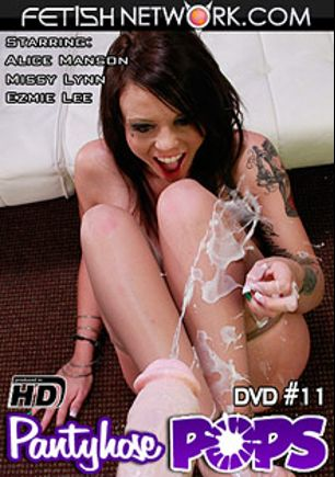 Pantyhose Pops 11, starring Alice Manson, Missy Lynn and Ezmie Lee, produced by Fetish Network.