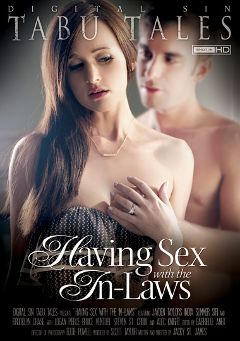 "Adult entertainment movie ""Having Sex With The In-Laws"" starring Jayden Taylor, Brooklyn Chase & Logan Pierce. Produced by Digital Sin."