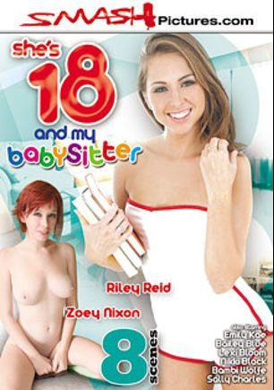 She's 18, And My Babysitter, starring Zoey Nixon, Riley Reid, Emily Kae, Bambi Wolfe, Sally Charles, Dahlia Sky, Lexi Bloom and Nikki Black, produced by Smash Pictures.