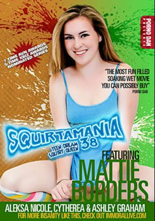 Squirtamania 38, starring Mattie Borders, Ashley Graham, Alexa Nicole, Porno Dan and Cytherea, produced by Immoral Productions and Porno Dan Presents.