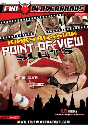 """Featured Studio - Evil Playgrounds presents the adult entertainment movie """"Kinky Russian Point-Of-View Sluts""""."""