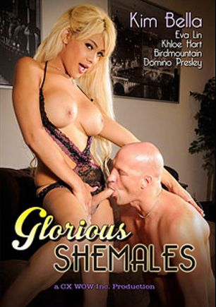 Glorious Shemales, starring Kim Bella, Christian XXX, Birdmountain, Eva Lin, Domino Presley and Khloe Hart, produced by CX WOW Production.