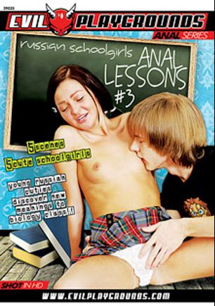 Russian Schoolgirls Anal Lessons 3, starring Illina Valentine, Seren, Argentina, Anjelica and Stacy, produced by Sunset Media, Evil Playgrounds and Gothic Media.