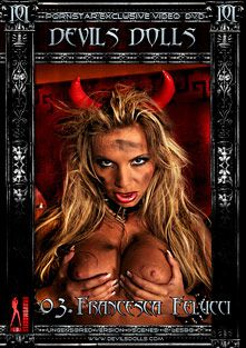 Devils Dolls 3, starring Francesca Felucci and Betty Sweet, produced by Bravo Models Media.