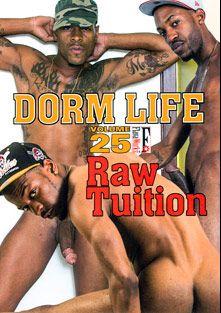 Dorm Life 25: Raw Tuition, starring Diego Sanchez, Roro, Kemancheo, Meko Mills, Lamar Love, Tyler Trenton, TygaX, Romeo Storm, Manny Baby and Romeo St. James, produced by Flava Works.