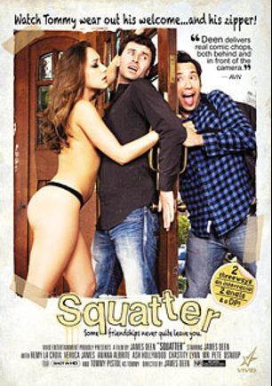 Squatter, starring Remy LaCroix, Veruca James, Anikka Albrite, Ash Hollywood, Chastity Lynn, Tommy Pistol, D-Snoop, James Deen and Mr. Pete, produced by Vivid Entertainment.