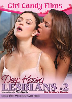 Deep Kissing Lesbians 2: Her Brother's Fiancee, starring Alyssa Reece and Elexis Monroe, produced by Girl Candy Films.