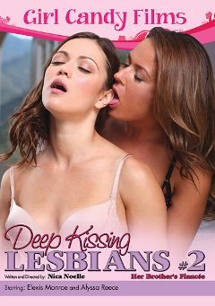 "Adult entertainment movie ""Deep Kissing Lesbians 2: Her Brother's Fiancee"" starring Alyssa Reece & Elexis Monroe. Produced by Girl Candy Films."