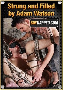 Boynapped 330: Strung And Filled By Adam Watson, starring Aiden Jason and Adam Watson, produced by BoyNapped.