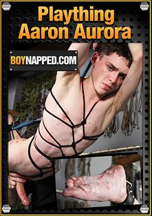 Boynapped 370: Plaything Aaron Aurora, starring Aaron Aurora and Sebastian Kain, produced by BoyNapped.