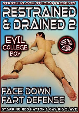 Restrained And Drained 2: Face Down Fart Defense, starring Red Hatton (Str8 thug), Gay Pig Slave and Str8thugMaster, produced by Str8 Thug.