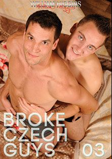 Broke Czech Guys 3, starring Petr Morava, Ivan Cakovsky, Zdenek Kabat, Deon Fox, George Bona and Artur Lafek, produced by William Higgins.