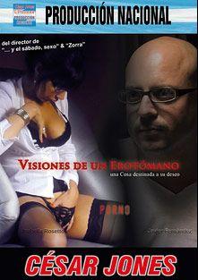 Visiones De Un Erotomano, starring Isabella Rosetto, Javier Fernandez, Franco Coppola, Fabian Gomez, Yanina (f), Ana Touche, Augusto Tellman, Angel Sanchez, Victoria Luna and Axel Rey, produced by LPSEXXX realizaciones.