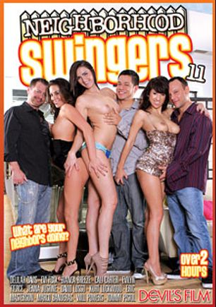 Neighborhood Swingers 11, starring Delilah Davis, Bianca Breeze, Evi Foxx, Jenna Justine, Cali Carter, Evilyn Fierce, David Loso, Tommy Pistol, Will Powers, Marco Banderas, Kurt Lockwood and Eric Masterson, produced by Devil's Film and Devils Film.