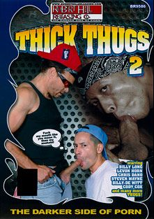 Thick Thugs 2, starring Gabriel D'Alessandro, Billy Long, Ekzavir Wray, Steven Wayne, Cody Cox, Levon Horn, Cash Montague and Billy Dewitt, produced by Robert Hill Releasing Co..