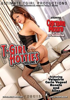 "Adult entertainment movie ""T-Girl Hotties 9"" starring Carmen Moore, Carla Voguel & Renata (o). Produced by Ultimate T-Girl Productions."