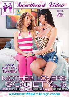 Mother Lovers Society 10, starring Kimber Day, Eva Karera, Keira Kelly, Riley Reid, Magdalene St. Michaels, India Summer, Claire Robbins and Dana Vespoli, produced by Sweetheart Video and Mile High Media.