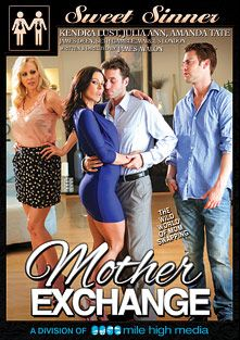 Mother Exchange, starring Kendra Lust, Julia Ann, Amanda Tate, Seth Gamble, Marcus London and James Deen, produced by Sweet Sinner and Mile High Media.