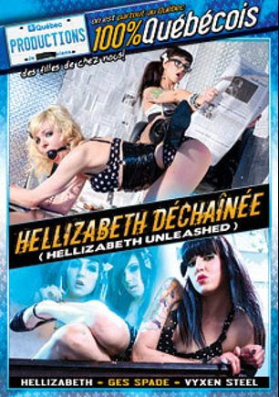 Hellizabeth Unleashed, starring Ges Spade, Vyxen Steel, Hellizabeth, Vid Vicious and Rebecca (f), produced by Quebec Productions.