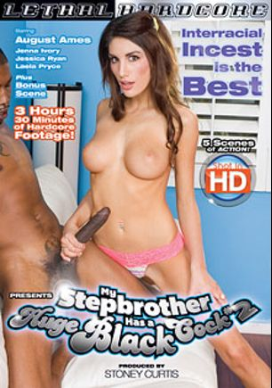 My Step Brother Has A Huge Black Cock 2, starring August Ames, Jenna Ivory, Laela Pryce and Jessica Ryan, produced by Lethal Hardcore.