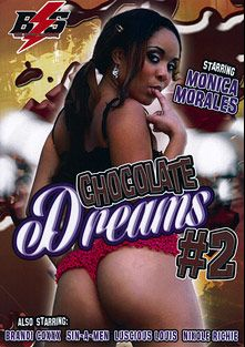 Chocolate Dreams 2, starring Jaslin Diaz, Luscious Louis, Sin-A-Men, Brandi Coxxx and Nikole Richie, produced by Black Storm Pictures.