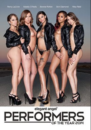 Performers Of The Year 2014, starring Bonnie Rotten, Remy LaCroix, Maddy O'Reilly, Riley Reid, Skin Diamond, Veruca James, Carlo Carrera, Jon Jon, James Deen, Ramon Nomar and Mr. Pete, produced by Elegant Angel Productions.