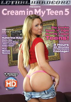 "Adult entertainment movie ""Cream In My Teen 5"" starring Katerina Kay, Samantha Nixon & Stella May. Produced by Lethal Hardcore."