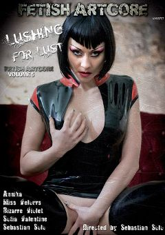 "Adult entertainment movie ""Fetish Artcore 5: Lashing For Lust"" starring Sofia Valentine, Miss Velours & Bizarre Violet. Produced by Fetish Artcore."