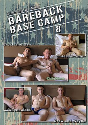 Bareback Base Camp 8, starring Drew (Pink Bird Media), Dan, Jessie, Brock and Wayne, produced by Active Duty.