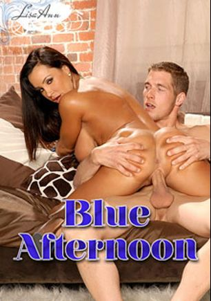 Blue Afternoon, starring Lisa Ann, produced by Brand Danger.