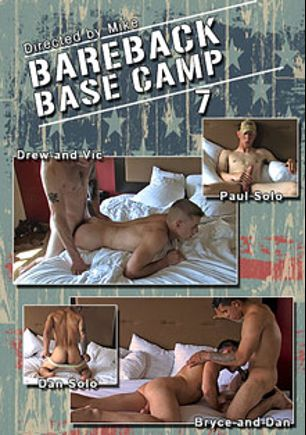 Bareback Base Camp 7, starring Drew (Pink Bird Media), Dan, Vic, Paul and Bryce, produced by Active Duty.