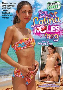 Deep Inside Lil' Latina Holes 3, starring Amina Sky, Isabel Ruiz, Dee Dee Lynn and Annie Cruz, produced by Team Skeet.