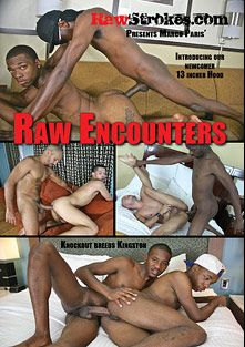 Raw Encounters, starring Kingston, Adam Moon, Kappa, Jayden Alexander, Knockout, Hood, Nate Foxx, Antonio Biaggi, Taylor Jai and Jake Knight, produced by Raw Strokes.