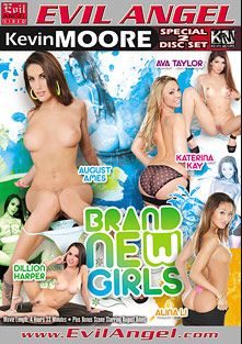 Brand New Girls, starring Ava Taylor, Katerina Kay, August Ames, Alina Li, Dillion Harper and Kevin Moore, produced by Evil Angel and Jekyll and Hyde Productions.