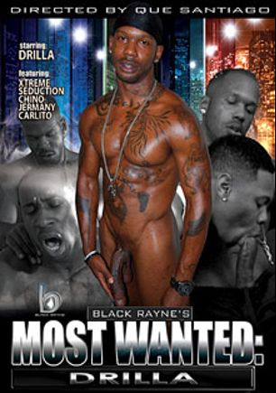 Most Wanted: Drilla, starring Drilla, Chino, Carlito, Jermany, Extreme and Seduction(M), produced by Black Rayne Productions.