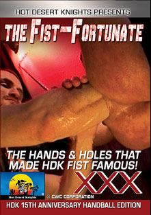 The Fist Fortunate, starring Steve Dragon, Justin Jameson, Steve Hurley, Lance Hancock, Ken Michaels, Geoff Stallings, B.D. Wyder, Kevin Scott, Earl Shaft, Walter Faust, Tim Raine, Fist Rick, Dutch Pig, Billy Twee, Eagerboy, Derek Michaels, Noah Mann, Hans Kent, Earl Howard, Mitch Banning, Steve Wylie, Larry Wolf, Steve Parker, Ray Butler, Will West, Chad Adams, Dean Williams and Jack Hammer, produced by Hot Desert Knights Productions.