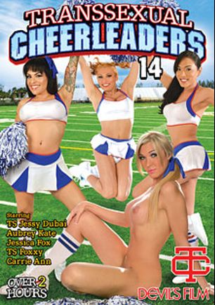 Transsexual Cheerleaders 14, starring Jessy Dubai, Aubrey Kate, Jessica Fox (o), Foxxy (o), Chad Diamond, Carrie Ann and Christian XXX, produced by Devil's Film and Devils Film.