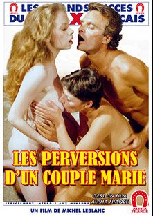 The Perversions Of A Married Couple - French, starring Carole Pierac, Cathy Menard, Aurore, Patricia Benson, John Oury, Marianne Aubert and Gabriel Pontello, produced by ALPHA-FRANCE.
