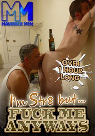 I'm Str8 But Fuck Me Anyways, starring Cole Maverick, Nate, The Maverick Men and Hunter
