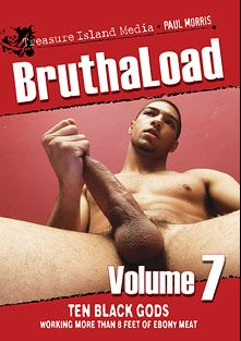 Bruthaload 7, starring Anthony, Karon Knightly, McNasty, Dylan Marcus, Nino Skyy, Kory Mitchell, Noah Paris, Makaveli, Nate Foxx, Darryl and Rodney, produced by Treasure Island Media.