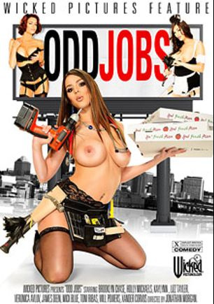Odd Jobs, starring Brooklyn Chase, Holly Michaels, Veronica Avluv, Xander Corvus, Lizz Tayler, Will Powers, James Deen, Mick Blue, Kaylynn and Toni Ribas, produced by Wicked Pictures.