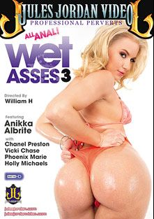 Wet Asses 3, starring Anikka Albrite, Holly Michaels, Chanel Preston, Vicki Chase, Phoenix Marie, James Deen, Ramon Nomar, Mick Blue, Manuel Ferrara and Erik Everhard, produced by Jules Jordan Video.